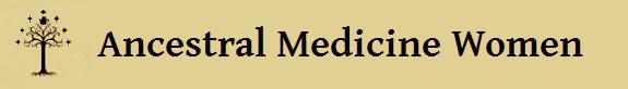 Ancestral Medicine Women